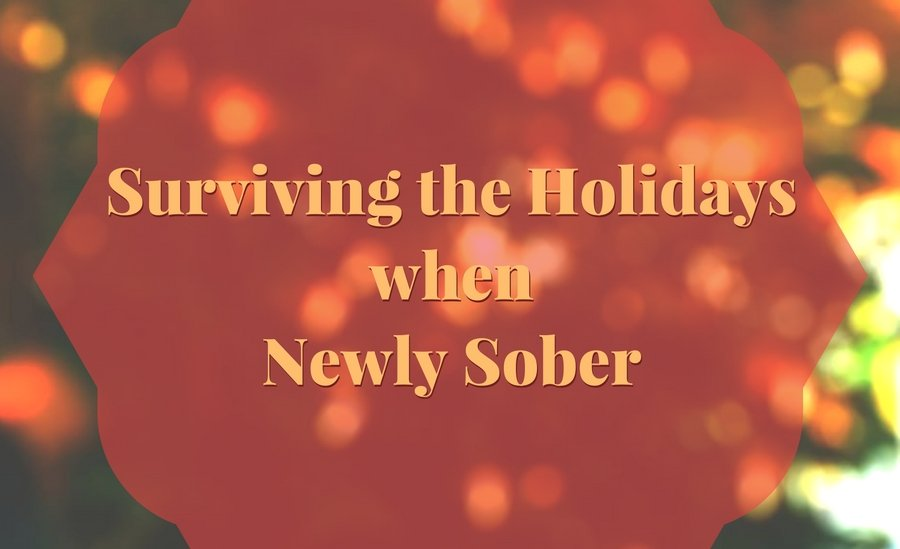 Surviving the Holidays when Newly Sober banner